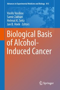 Biological Basis of Alcohol-Induced Cancer