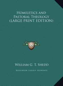 Homiletics and Pastoral Theology (LARGE PRINT EDITION)