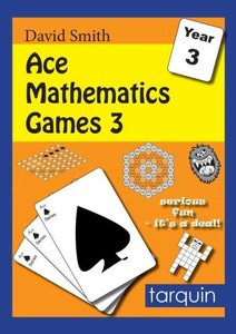 Ace Mathematics Games 3: 13 Exciting Activities to Engage Ages 7