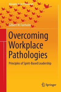 Overcoming Workplace Pathologies