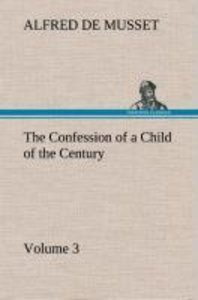 The Confession of a Child of the Century - Volume 3