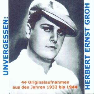 Unvergessen: Herbert Ernst Groh