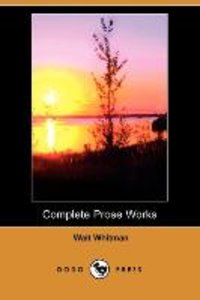 Complete Prose Works (Dodo Press)