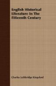 English Historical Literature In The Fifteenth Century