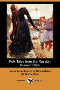 Folk Tales from the Russian (Illustrated Edition) (Dodo Press)