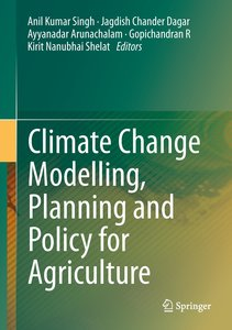 Climate Change Modelling, Planning and Policy for Agriculture