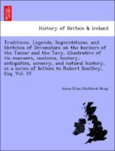 Traditions, Legends, Superstitions, and Sketches of Devonshire o