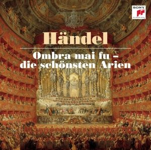 Händel: Ombra mai fu - Die schönsten Arien