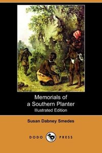 Memorials of a Southern Planter (Illustrated Edition) (Dodo Pres