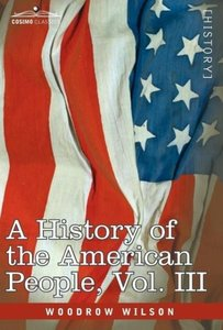 A History of the American People - in five volumes, Vol. III
