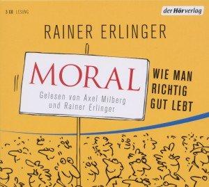 Moral-Wie man richtig gut lebt