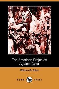 The American Prejudice Against Color (Dodo Press)