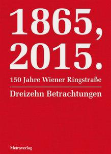 1865, 2015.150 Jahre Wiener Ringstraße