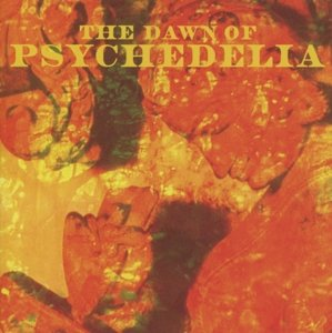 The Dawn Of Psychedelia