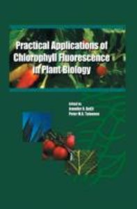 Practical Applications of Chlorophyll Fluorescence in Plant Biol