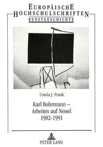 Karl Bohrmann - Arbeiten auf Nessel 1982-1991