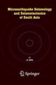 Microearthquake Seismology and Seismotectonics of South Asia