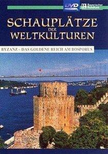 Schauplätze der Weltkulturen - Byzanz - Das goldene Reich am Bos