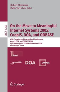 On the Move to Meaningful Internet Systems 2005 Part 1: CoopIS,