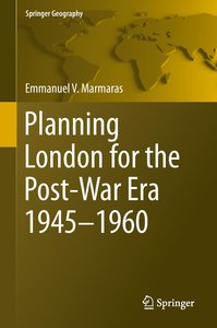 Planning London for the Post-War Era 1945 - 1960