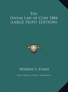 The Divine Law of Cure 1884 (LARGE PRINT EDITION)