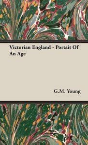 Victorian England - Portait Of An Age