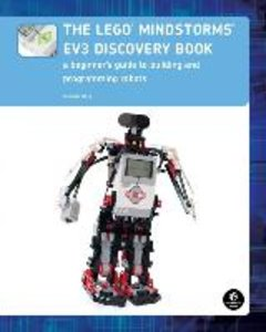 The LEGO® MINDSTORMS® EV3 Discovery Book