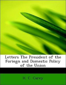 Letters The President of the Foriegn and Domestic Policy of the