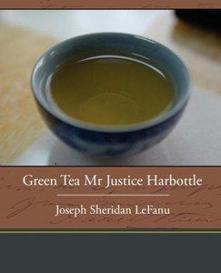 Green Tea Mr. Justice Harbottle