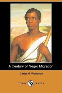 A Century of Negro Migration (Dodo Press)