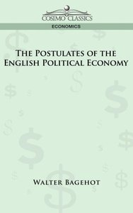 The Postulates of the English Political Economy