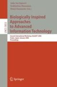 Biologically Inspired Approaches to Advanced Information Technol