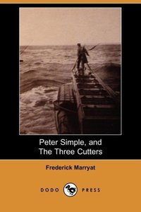 Peter Simple, and the Three Cutters (Dodo Press)