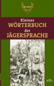 Blase Kleines Wörterbuch der Jägersprache