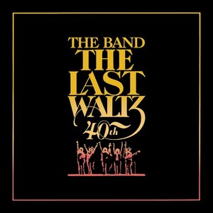 The Last Waltz( 40th Anniversary Edition)