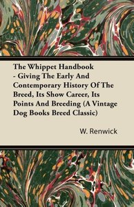 The Whippet Handbook - Giving the Early and Contemporary History