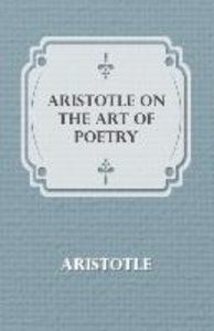 Aristotle on the Art of Poetry