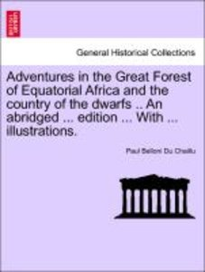 Adventures in the Great Forest of Equatorial Africa and the coun