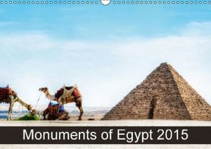 Monuments of Egypt 2015 (Wall Calendar 2015 DIN A3 Landscape)