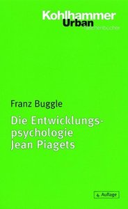 Die Entwicklungspsychologie Jean Piagets