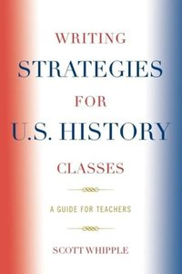 Writing Strategies for U.S. History Classes