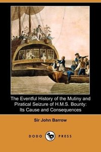 The Eventful History of the Mutiny and Piratical Seizure of H.M.