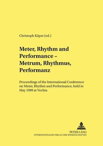Meter, Rhythm and Performance - Metrum, Rhythmus, Performanz