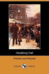 Headlong Hall (Dodo Press)
