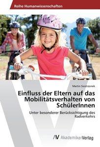 Einfluss der Eltern auf das Mobilitätsverhalten von SchülerInnen