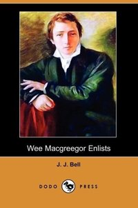 Wee Macgreegor Enlists (Dodo Press)