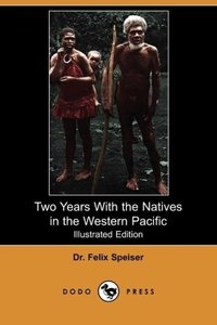 Two Years with the Natives in the Western Pacific (Illustrated E