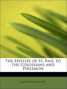 The Epistles of St. Paul to the Colossians and Philemon