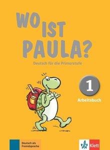 Wo ist Paula? 1 - Arbeitsbuch