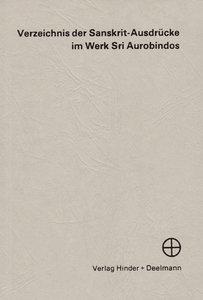 Verzeichnis der Sankrit-Aussprüche im Werk Sri Aurobindos